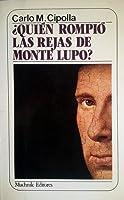 ¿Quién rompió las rejas de Monte Lupo?