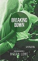 Breaking Down (Rocking Racers Book 4)