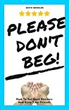 Please Don't Beg!...