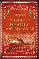 The Case of the Deadly Doppelganger (Dr Ribero's Agency of the Supernatural, #2)