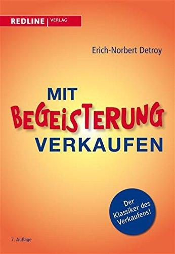 Mit Begeisterung verkaufen  by  Erich-Norbert Detroy