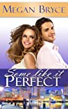 Some Like It Perfect  (A Temporary Engagement, #3)