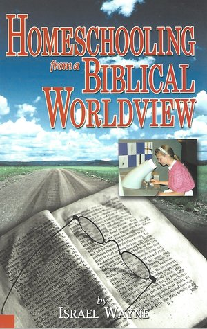 Homeschooling from a Biblical Worldview