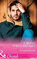 A Bravo For Christmas (The Bravos of Justice Creek, Book 6)