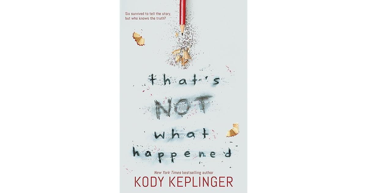 That s Not What Happened by Kody Keplinger