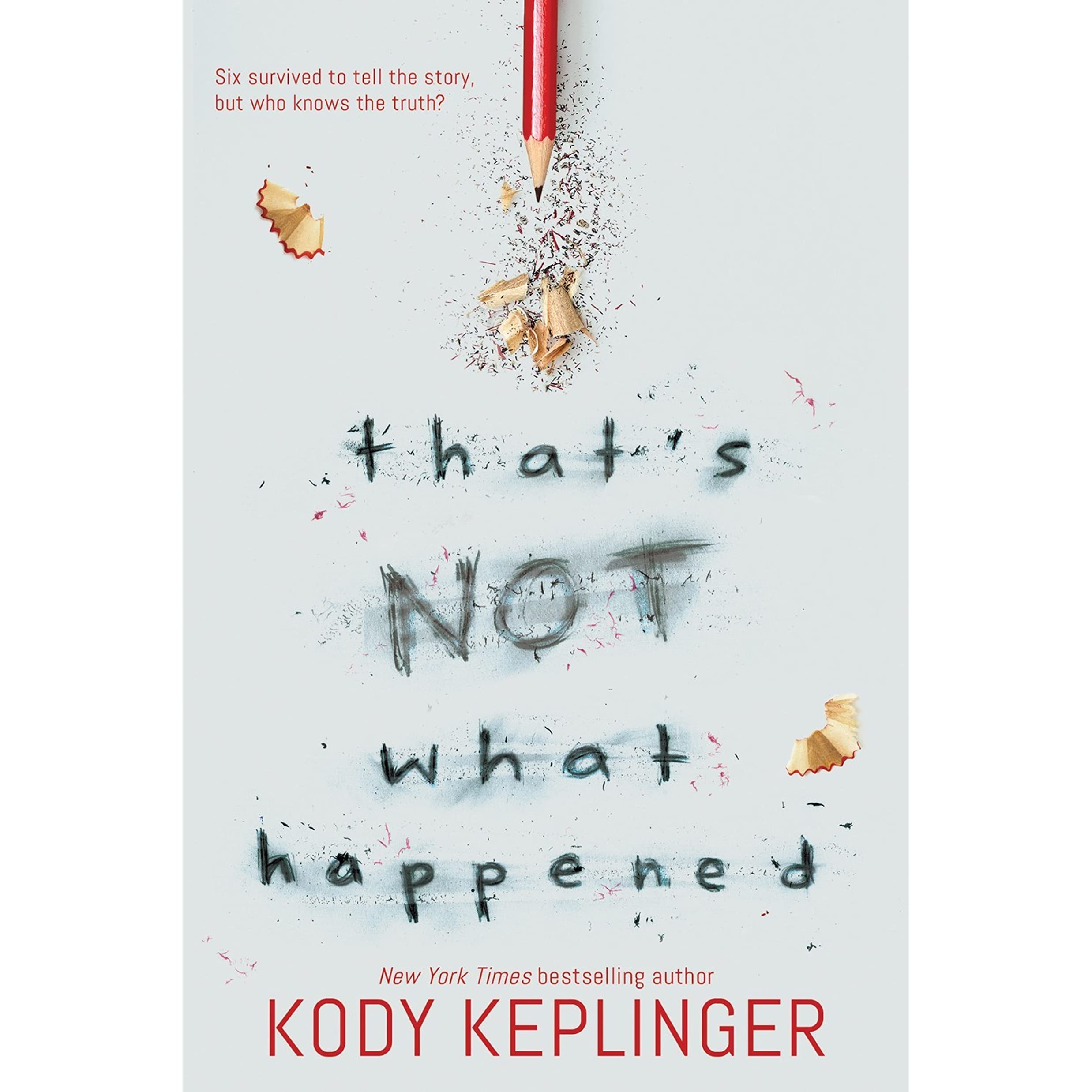 That\'s Not What Happened by Kody Keplinger