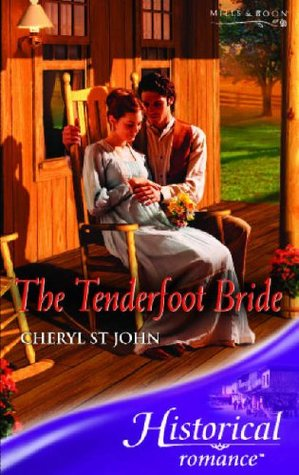 The Tenderfoot Bride by Cheryl St  John