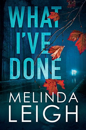 Book cover What Ive Done  - Melinda Leigh