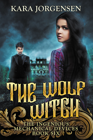 The Wolf Witch (The Ingenious Mechanical Devices #6)