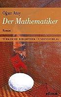 Der Mathematiker: Mit einem Nachwort von Gürsel Aytaç. Roman (Türkische Bibliothek)