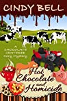 Hot Chocolate and Homicide (Chocolate Centered Mystery #11)