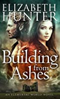 Building From Ashes (Elemental World, #1)