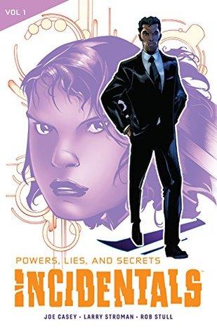 Incidentals Vol 1: Powers, Lies, and Secrets by Joe Casey