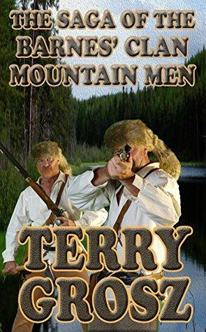 The Saga of The Barnes' Clan, Mountain Men