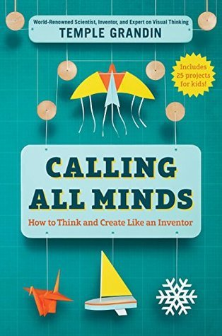 Calling-All-Minds-How-To-Think-and-Create-Like-an-Inventor