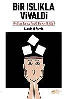 Bir Islıkla Vivaldi: Irkçılık ve Sterotip Tehdidi Bizi Nasıl Etkiler?
