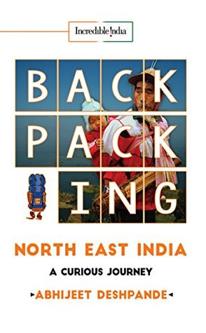 Backpacking North East India : A Curious Journey