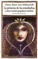 La princesa de las remolachas y otros cuentos populares inéditos