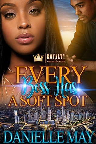 Every Boss Has A Soft Spot by Danielle May