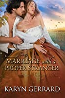 Marriage with a Proper Stranger (Men of Wollstonecraft Hall, #1)