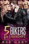5 Bikers for Valentines