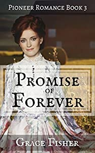 Promise of Forever  (Promise of Home #3)