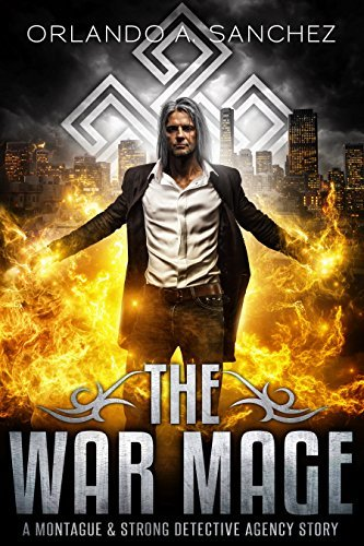 The War Mage: A Montague & Strong Detective Story