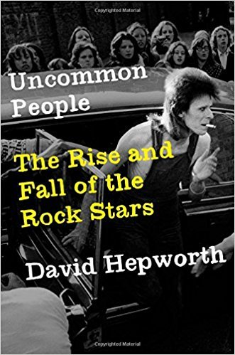 Uncommon People The Rise and Fall of The Rock Stars