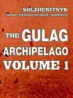The Gulag Archipelago, Volume I
