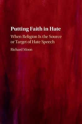 Putting Faith in Hate When Religion Is the Source or Target of Hate Speech