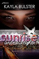 Sunrise Underground