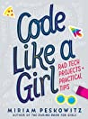 Code Like a Girl: Rad Tech Projects and Practical Tips audiobook review