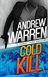 Cold Kill (Caine: Rapid Fire #2)