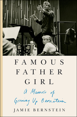A Memoir of Growing Up Bernstein  - Jamie Bernstein