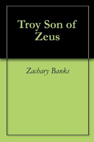 Troy Son of Zeus