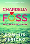 Chardelia Foss and the River of Fear (Adult Edition)