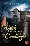 Watch for Me by Candlelight (Hartsford Mysteries #2)