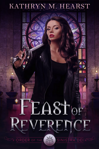 Feast of Reverence by Kathryn M. Hearst
