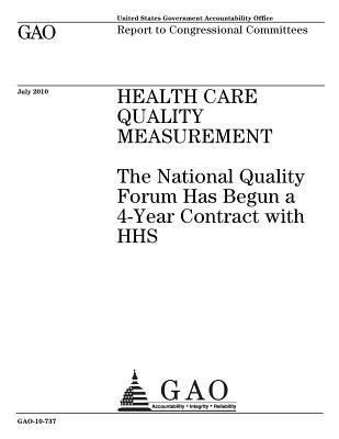 Health Care Quality Measurement: The National Quality Forum Has Begun a 4-Year Contract with HHS