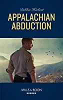 Appalachian Abduction (Mills & Boon Heroes)
