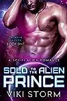Sold to the Alien Prince (Zalaryn Raiders, #1)