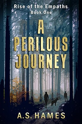 A Perilous Journey (Rise of the Empaths Book 1) by A S  Hames