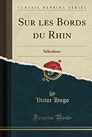 Sur Les Bords Du Rhin: Selections (Classic Reprint)