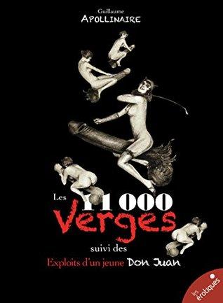 Les Onze mille verges: suivi des Exploits d'un jeune Don Juan (Érotica)