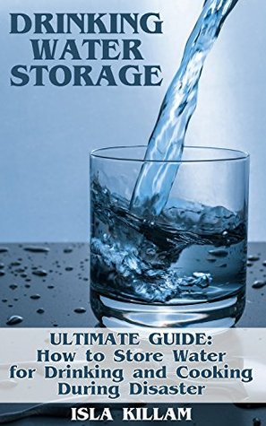Drinking Water Storage: Ultimate Guide: How to Store Water for Drinking and Cooking During Disaster