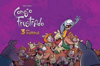 portada del cómic Conejo frustrado: 3 son multitud, de Mike Bonales