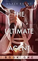 The Ultimate Agent: Book One