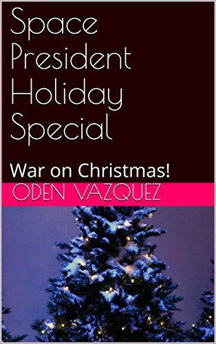 Space President Holiday Special: War on Christmas! Oden Vazquez