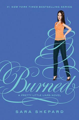 Burned (Pretty Little Liars, #12) by Sara Shepard