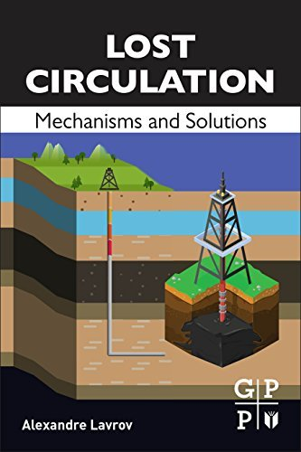 Lost Circulation: Mechanisms and Solutions Alexandre Lavrov